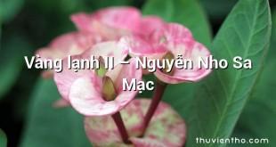 Vàng lạnh II  –  Nguyễn Nho Sa Mạc
