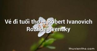 Vé đi tuổi thơ  –  Robert Ivanovich Rozhdestvensky