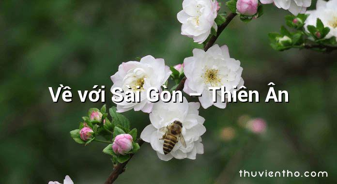 Về với Sài Gòn – Thiên Ân