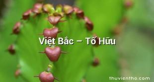 Việt Bắc – Tố Hữu