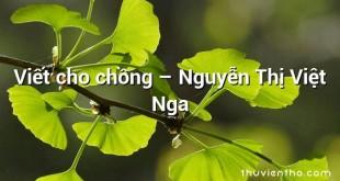 Viết cho chồng  –  Nguyễn Thị Việt Nga