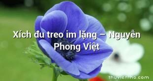 Xích đu treo im lặng  –  Nguyễn Phong Việt