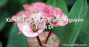 Xin một ngày giỗ trận  –  Nguyễn Đình Di