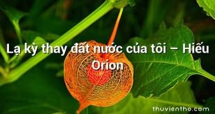 Lạ kỳ thay đất nước của tôi – Hiếu Orion