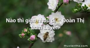 Nào thì giận nhau đi – Đoàn Thị Lam Luyến
