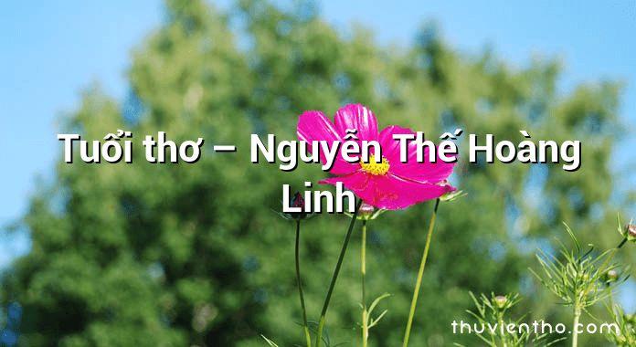 Tuổi thơ – Nguyễn Thế Hoàng Linh