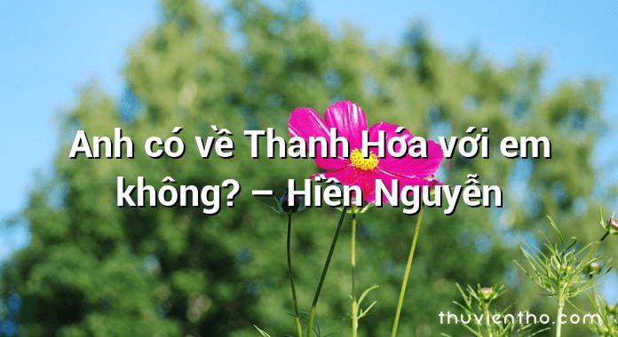 Anh có về Thanh Hóa với em không? – Hiền Nguyễn