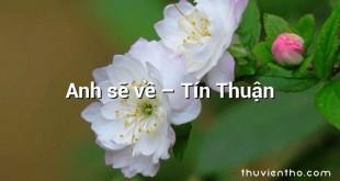 Anh sẽ về – Tín Thuận