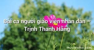 Bài ca người giáo viên nhân dân – Trịnh Thanh Hằng