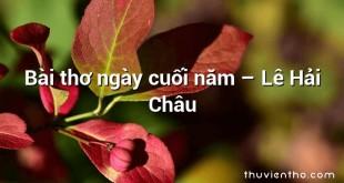 Bài thơ ngày cuối năm – Lê Hải Châu