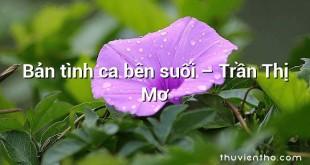 Bản tình ca bên suối – Trần Thị Mơ