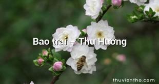 Bao trai – Thu Hương