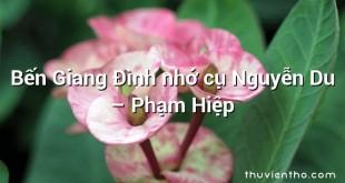 Bến Giang Đình nhớ cụ Nguyễn Du – Phạm Hiệp