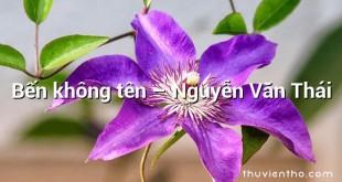 Bến không tên – Nguyễn Văn Thái