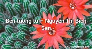Bến tương tư – Nguyễn Thị Bích Sen