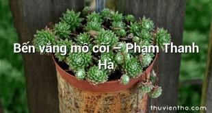 Bến vắng mồ côi – Phạm Thanh Hà