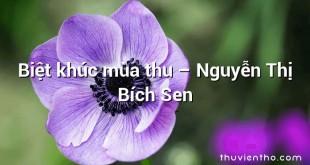 Biệt khúc mùa thu – Nguyễn Thị Bích Sen
