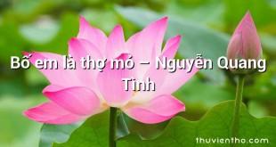 Bố em là thợ mỏ – Nguyễn Quang Tình
