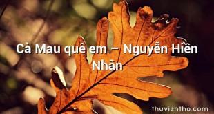 Cà Mau quê em – Nguyễn Hiền Nhân