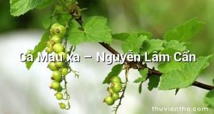 Cà Mau xa – Nguyễn Lâm Cẩn
