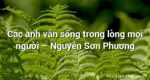 Các anh vẫn sống trong lòng mọi người – Nguyễn Sơn Phương