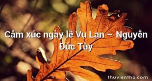 Cảm xúc ngày lễ Vu Lan – Nguyễn Đức Tùy