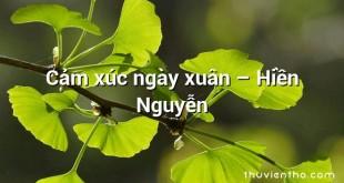 Cảm xúc ngày xuân – Hiền Nguyễn