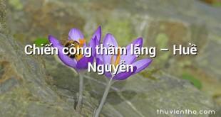Chiến công thầm lặng – Huề Nguyễn