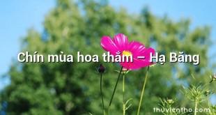 Chín mùa hoa thắm – Hạ Băng