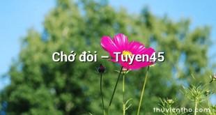 Chớ đòi – Tuyen45