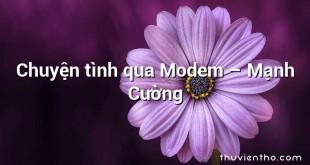 Chuyện tình qua Modem – Mạnh Cường