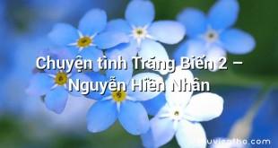 Chuyện tình Trăng Biển 2 – Nguyễn Hiền Nhân