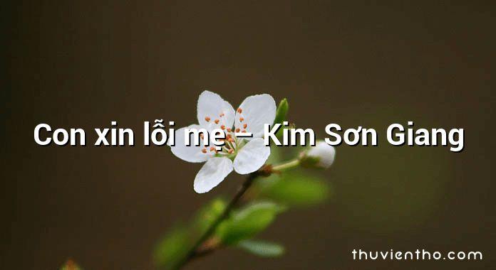 Con xin lỗi mẹ – Kim Sơn Giang