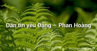 Dân tin yêu Đảng – Phan Hoàng