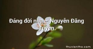 Đáng đời nha – Nguyễn Đăng Tuyên