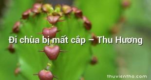 Đi chùa bị mất cắp – Thu Hương