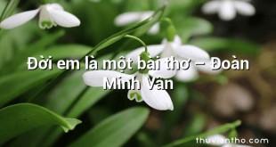 Đời em là một bài thơ – Đoàn Minh Vân
