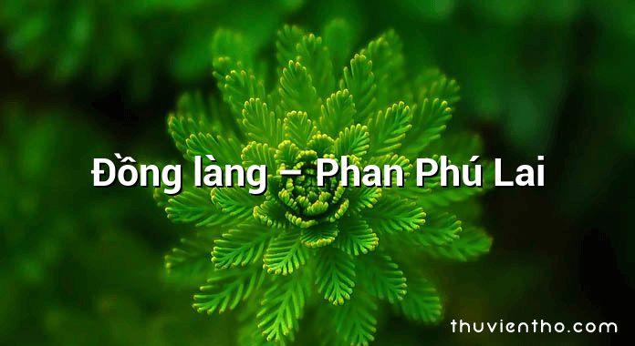 Đồng làng – Phan Phú Lai