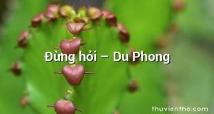 Đừng hỏi – Du Phong