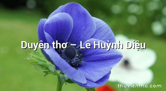 Duyên thơ – Lê Huỳnh Diệu