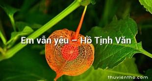 Em vẫn yêu – Hồ Tịnh Văn
