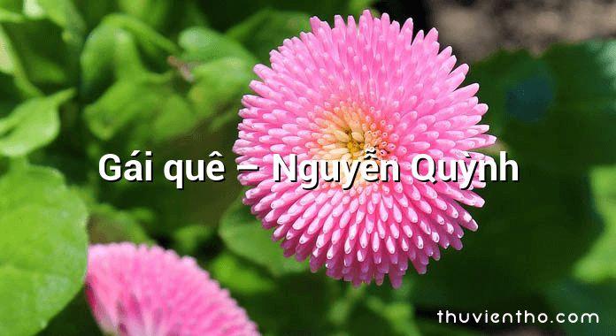 Gái quê – Nguyễn Quỳnh