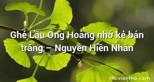 Ghé Lầu Ông Hoàng nhớ kẻ bán trăng – Nguyễn Hiền Nhân
