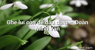 Ghe lui còn để dấu dầm – Đoàn Minh Vân