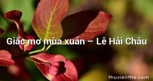 Giấc mơ mùa xuân – Lê Hải Châu