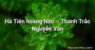 Hà Tiên hoàng hôn – Thanh Trắc Nguyễn Văn