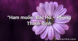 """""""Ham muốn"""" Bác Hồ – Phùng Thanh Bình"""