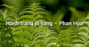 Hành trang dĩ vãng – Phan Hòa