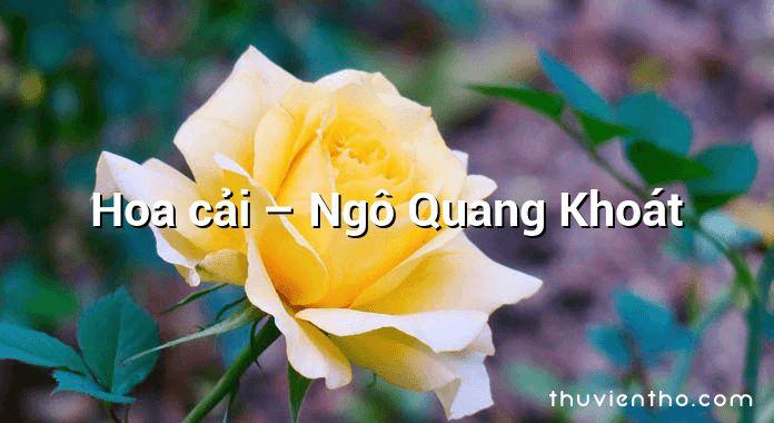 Hoa cải – Ngô Quang Khoát