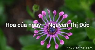 Hoa của ngày – Nguyễn Thị Đức